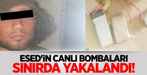 Esed'in canlı bombaları sınırda yakalandı!