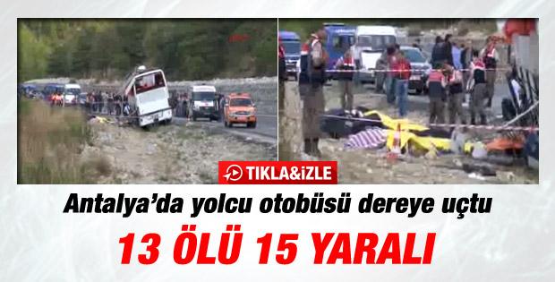 Antalya'da otobüs dereye uçtu: 13 ölü 15 yaralı !