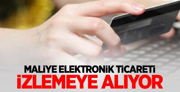 Maliye elektronik ticareti izlemeye alıyor...