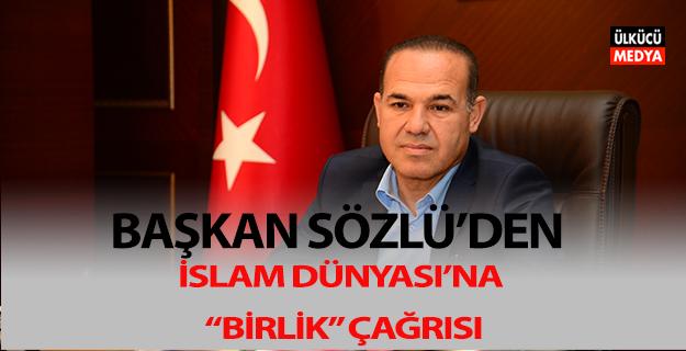 Başkan Sözlü'den İslam Dünyası'na çağrı