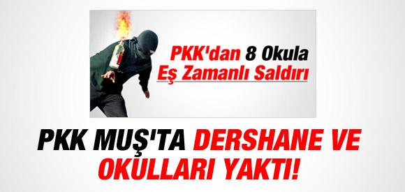 PKK ÜÇ OKUL VE BİR DERSHANEYİ YAKTI !