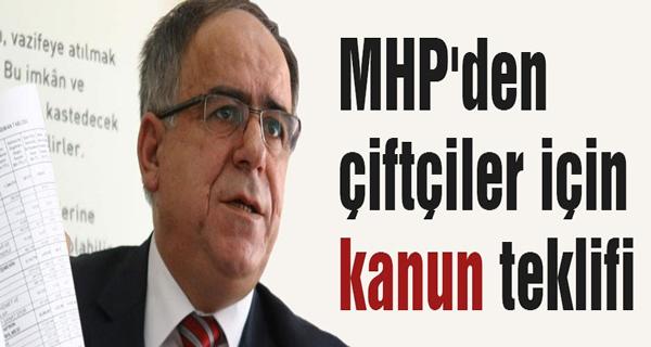 MHP'den çiftçiler için kanun teklifi
