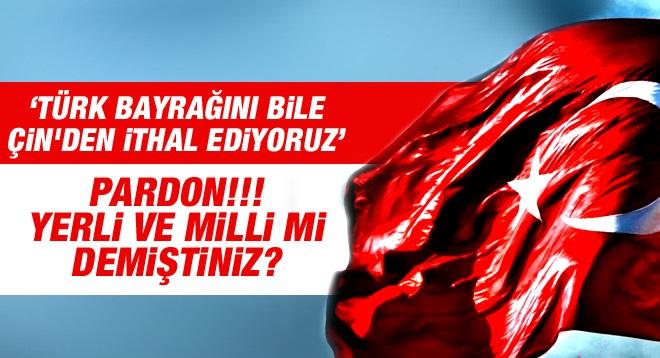 """""""Yerli ve Milli"""" Derken Türk Bayrağını Çin'den İthal Ettiğimizi Biliyor muydunuz?"""