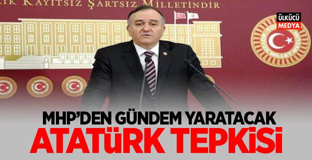 MHP'den gündem yaratacak Atatürk tepkisi