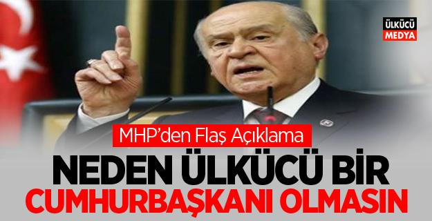 """MHP'den Flaş Açıklama: """"NEDEN ÜLKÜCÜ BİR CUMHURBAŞKANI OLMASIN"""""""