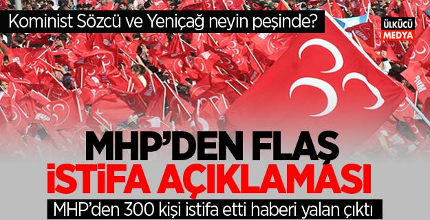 MHP'den Flaş İstifa Açıklaması: İstifa haberleri yalan çıktı..