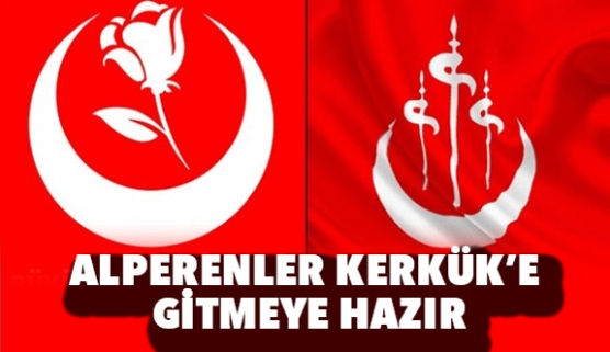 Alperenler sonuna kadar Irak Türkmenlerinin yanında...