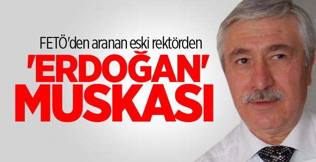FETÖ'den aranan eski rektörden 'Erdoğan' muskası...