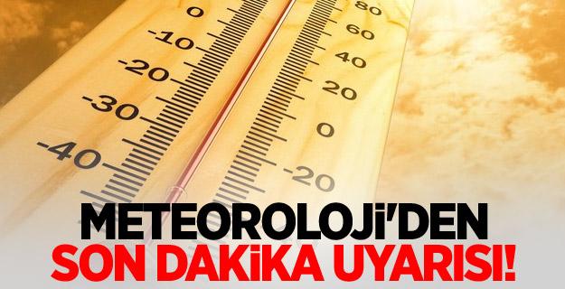 Dikkat... Meteoroloji'den son dakika uyarısı!