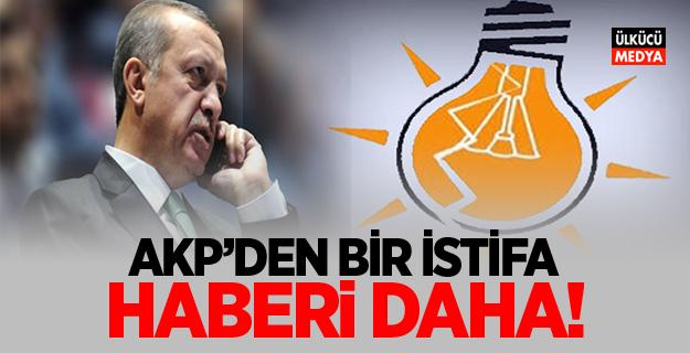 AKP'den Bir İstifa Daha