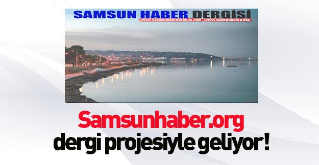 Samsun'da haber Samsunhaber.org, Yeni Yıla Dergi ile girecek