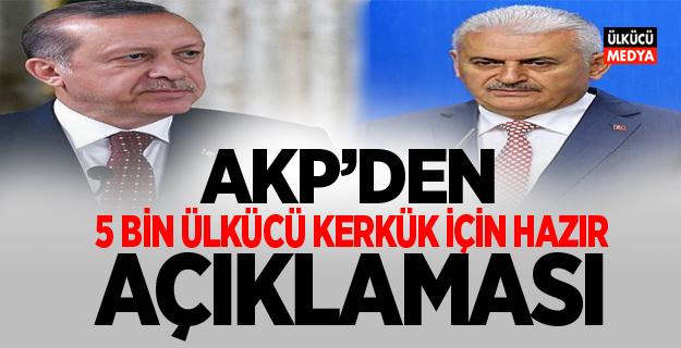AKP'den 5 bin ülkücü kerkük için hazır açıklaması!