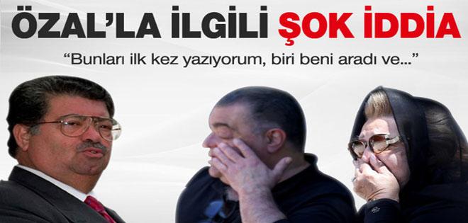 Turgut Özal'ın ölümüyle ilgili şok iddia !