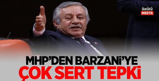 MHP'den Barzani'ye çok sert tepki