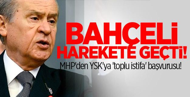 MHP'den YSK'ya 'toplu istifa' başvurusu!