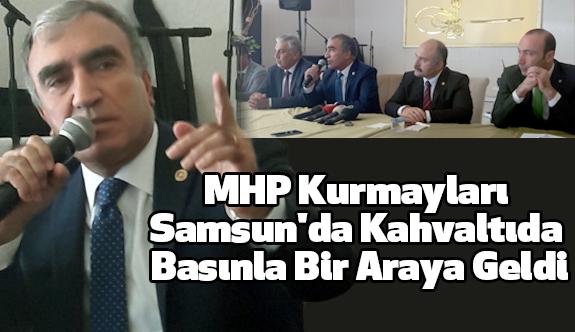 MHP Kurmayları Samsun'da Kahvaltıda Basınla Bir Araya Geldi