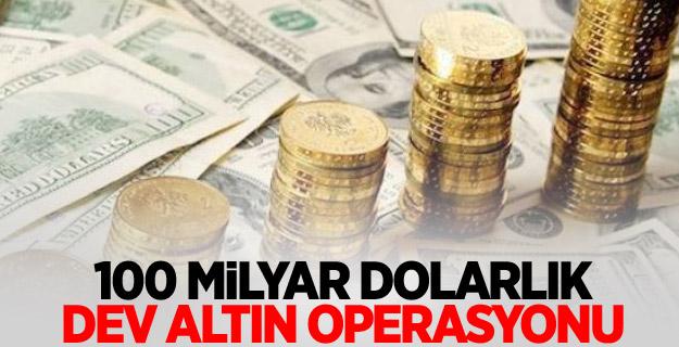 100 milyar dolarlık altın gözaltında...
