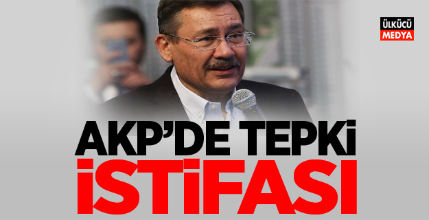 AKP'DE TEPKİ İSTİFASI!