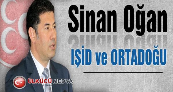 Sinan Oğan'dan IŞİD ve Ortadoğu !