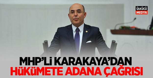 Mevlüt Karakaya'dan Hükümete Adana Çağrısı