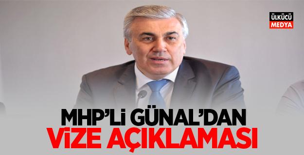 MHP'li Mehmet Günal'dan 'Vize' Açıklaması