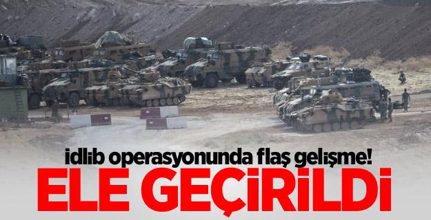 İdlib operasyonunda flaş gelişme!