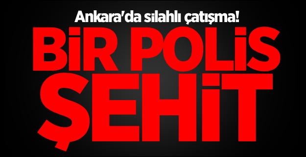 Ankara'da silahlı çatışma! Bir polis şehit