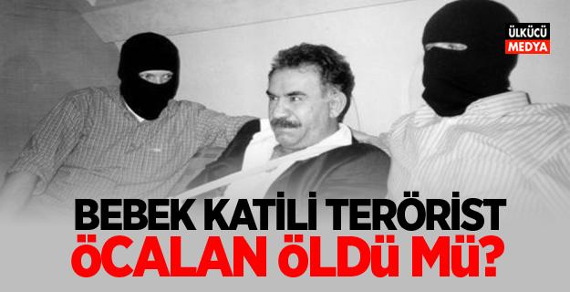 Bebek Katili Terörist Başı Abdullah Öcalan öldü mü? Başsavcılık'tan Açıklama