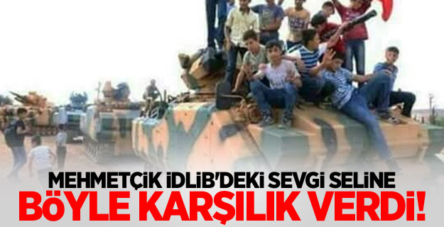 Mehmetçik'ten İdlib'deki sevgi seline karşılık