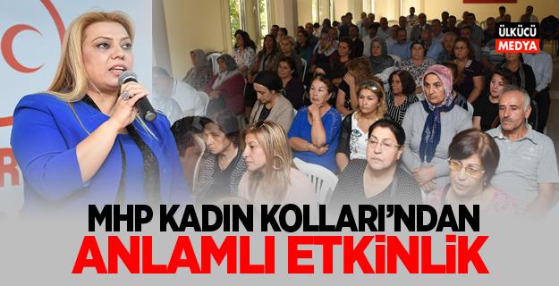 MHP KADIN KOLLARI'NDAN ANLAMLI ETKİNLİK