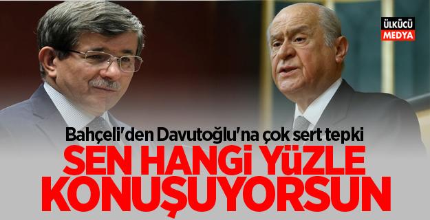 Devlet Bahçeli'den Davutoğlu'na çok sert tepki: Sen hangi yüzle konuşuyorsun