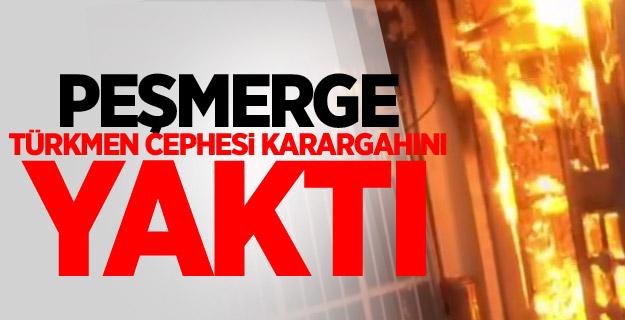 Peşmerge Türkmen Cephesi karargahını yaktı