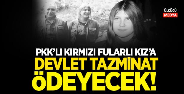 PKK'lı 'kırmızı fularlı kız'a devlet tazminat ödeyecek!