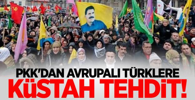 PKK'dan Avrupalı Türklere küstah tehdit!