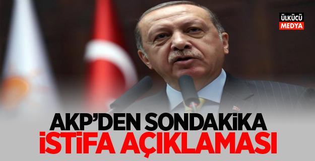 AKP'den son dakika istifa açıklaması!
