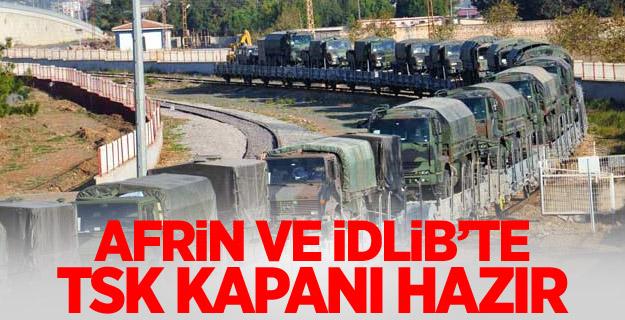 Afrin ve İdlib'te TSK kapanı hazır