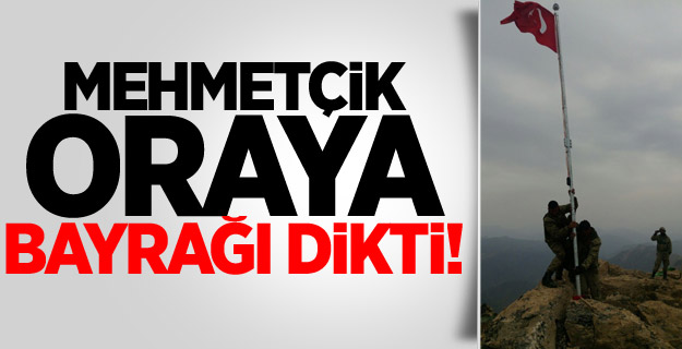 Mehmetçik oraya bayrağı dikti!