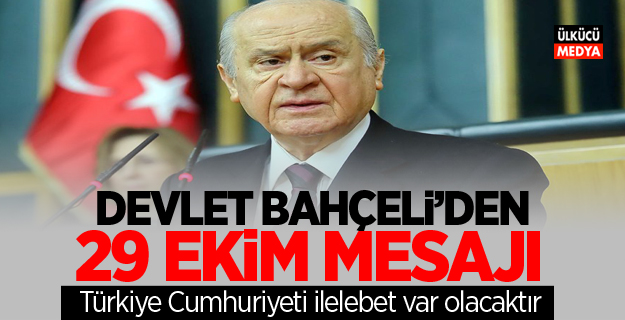 MHP Lideri Devlet Bahçeli'den 29 Ekim Mesajı