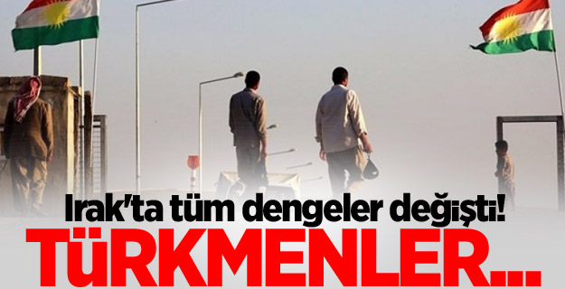 Irak'ta tüm dengeler değişti! Türkmenler...
