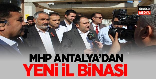 MHP Antalya'dan yeni il binası