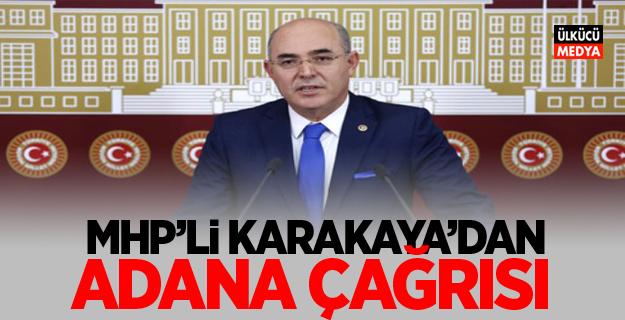 MHP'li Karakaya'dan  Adana çağrısı