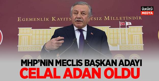 MHP'nin Meclis Başkan Adayı Celal Adan oldu