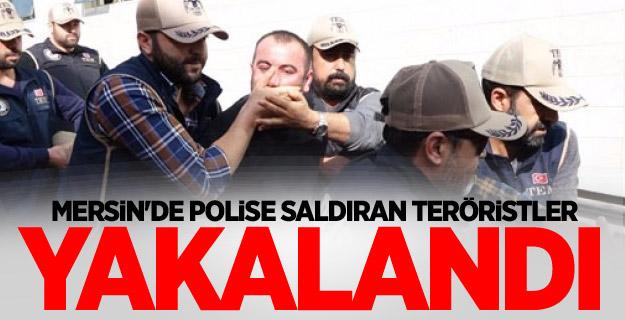 Mersin'de polise saldıran teröristler yakalandı