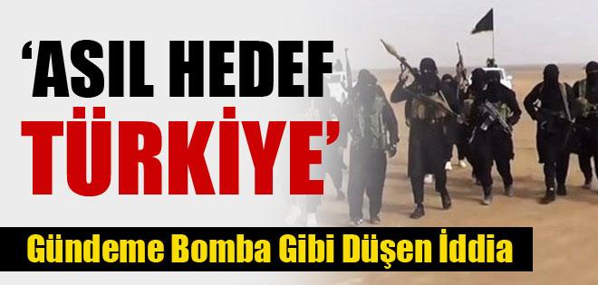 IŞİD'IN ASIL HEDEFİ TÜRKİYE BOMBA İDDİA !