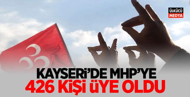 Kayseri'de MHP'ye 626 kişi üye oldu