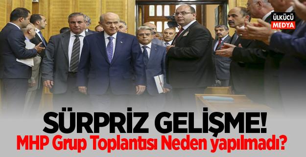 Sürpriz gelişme! MHP Grup Toplantısı Neden yapılmadı?