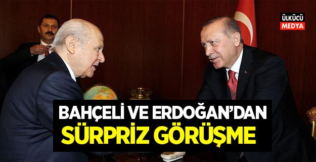 Devlet Bahçeli ve Cumhurbaşkanı Erdoğan'dan Sürpriz görüşme