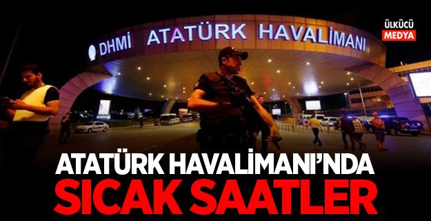 Atatürk Havalimanı'nda sıcak saatler