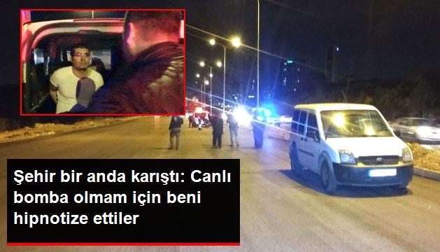 """""""Canlı Bomba Olmam İçin Beni İğneyle Hipnotize Ettiler"""" Diyen Şüpheli Gaziantep'i Karıştırdı"""