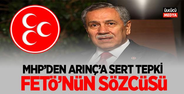 MHP'den Bülent Arınç'a Sert Tepki: FETÖ'nün Sözcüsü